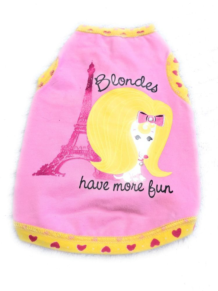 937b0ecb2 Dog Shirt Size XS Pet Puppy Apparel Clothing Pink Color Blondes Have More  Fun | eBay