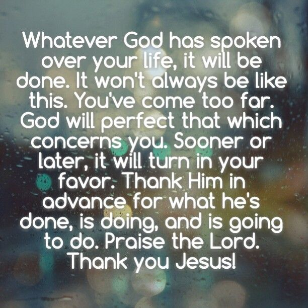 Whatever God has spoken over your life, it will be done ...