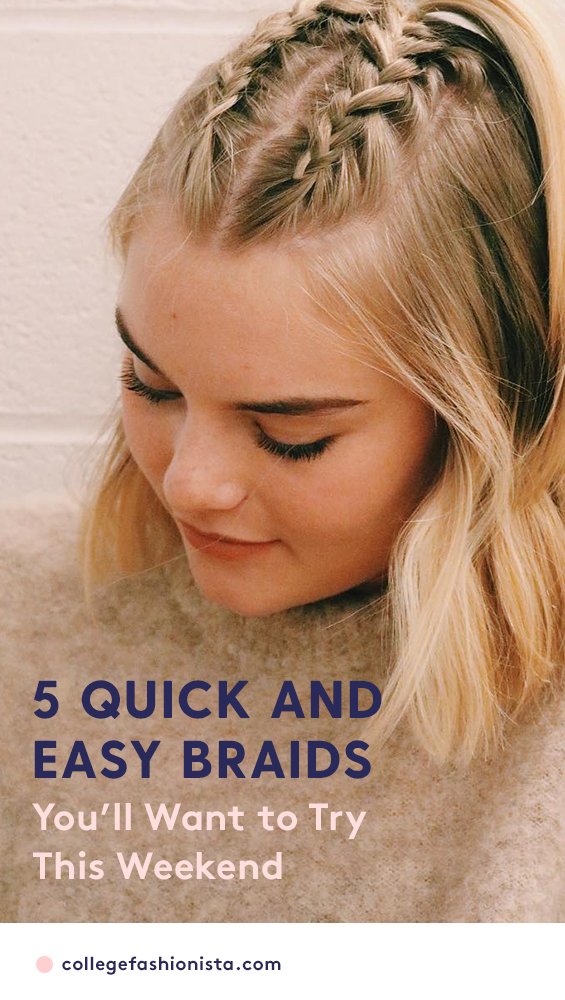 5 Quick And Easy Braided Hairstyles You Ll Want To Try This Weekend Braided Hairstyles Easy Braided Hairstyles Easy Braids