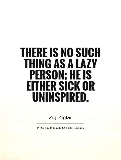 lazy people quotes Google Search | Lazy people quotes