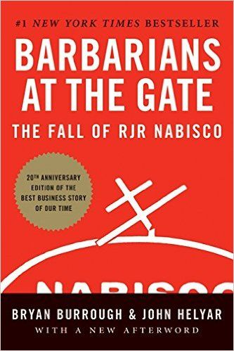 Barbarians at the Gate: The Fall of RJR Nabisco: Bryan Burrough, John Helyar: 9780061655555: Amazon.com: Books
