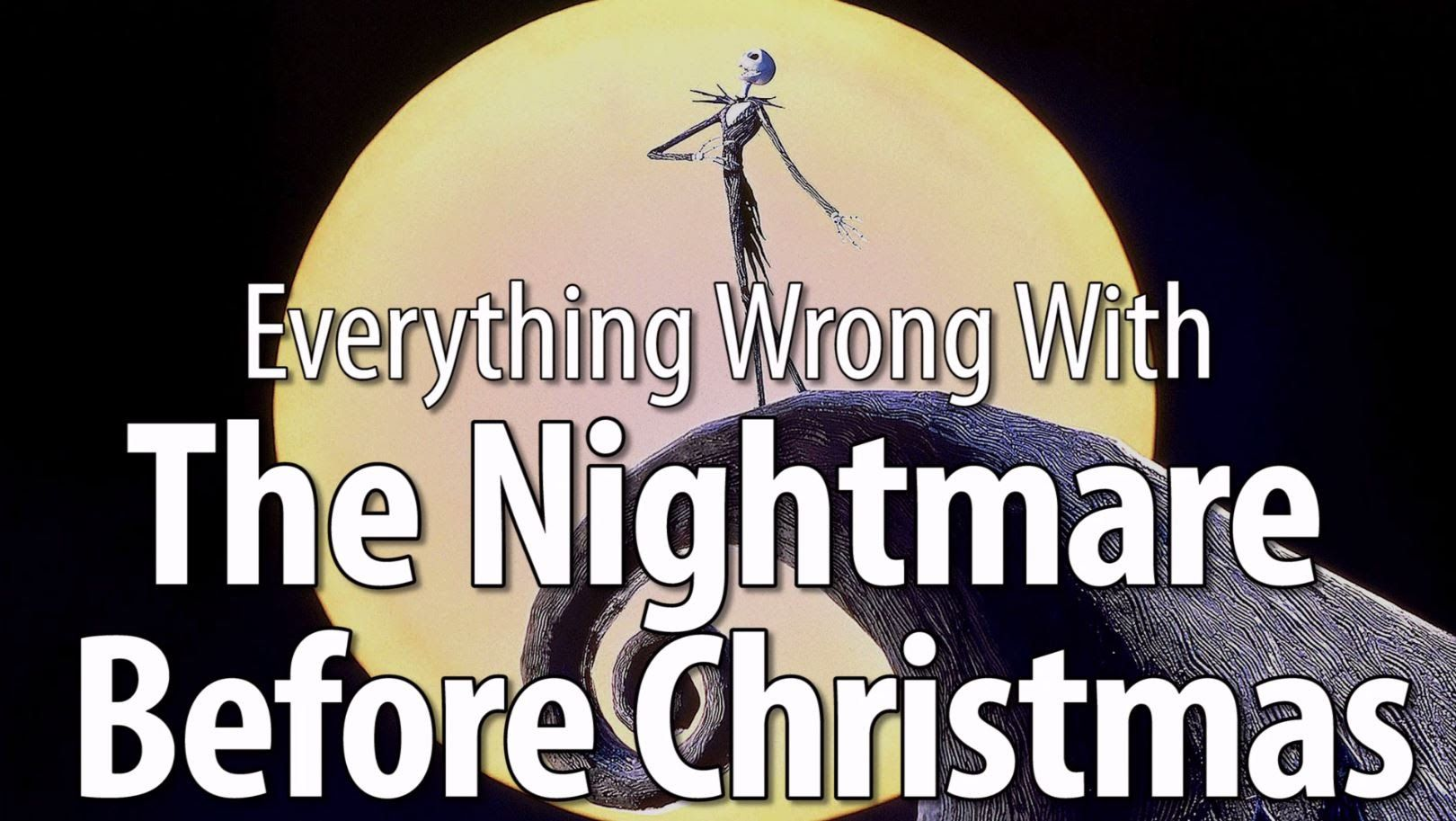 Everything Wrong With The Nightmare Before Christmas | Laughz To Be ...