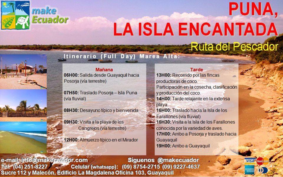 Make Ecuador S.A. como parte de la promoción de nuevos atractivos turísticos, ofrece el itinerario en la Isla Puna donde se podrá gozar de la naturaleza y tranquilidad de esta encantadora isla.   Salida: Domingo 18 de noviembre de 2012  Más información info@makecuador.com o al 2518227 será un gusto atenderlos.