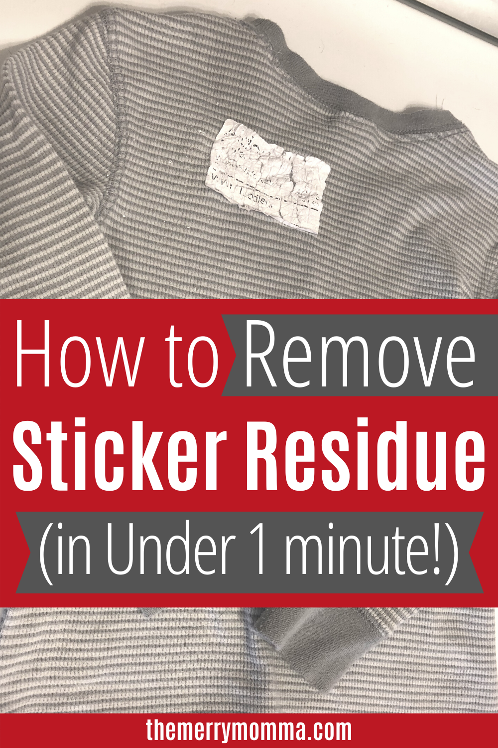 How To Remove Sticker Residue From Clothes In 30 Seconds Or Less The Merry Momma Remove Sticker Residue Sticker Removal Get Stickers Off