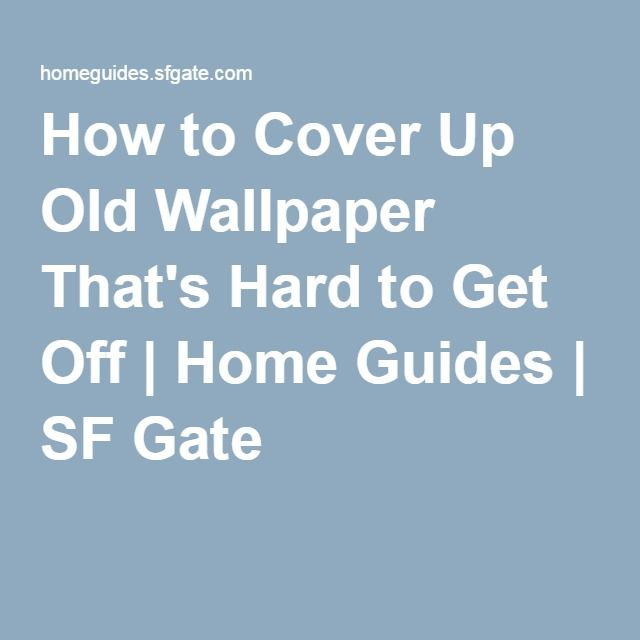 Beautiful How To Cover Up Old Wallpaper Thatu0027s Hard To Get Off   Home Guides   SF
