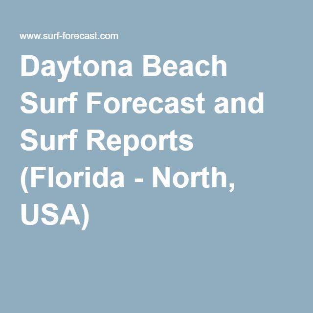 Daytona Beach Surf Forecast and Surf Reports (Florida