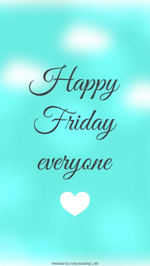 Happy friday everyone greetings more pinterest happy friday everyone m4hsunfo