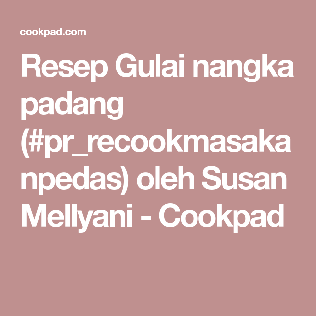 Resep Gulai Nangka Padang Pr Recookmasakanpedas Oleh Susan Mellyani Resep Gulai Resep Masakan Masakan