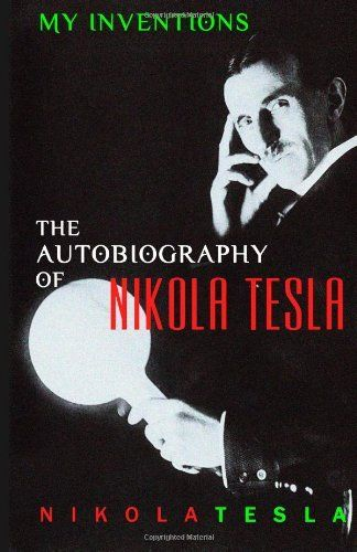 My Inventions: The Autobiography of Nikola Tesla by Nikola Tesla, http://www.amazon.com/dp/161293093X/ref=cm_sw_r_pi_dp_.y99rb00WVG6D The oldest picked Tesla and Mendeleev.