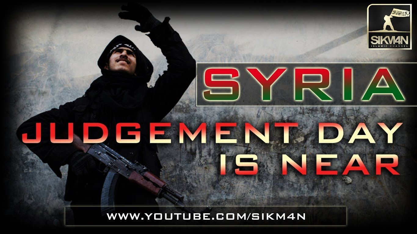 Syria - Judgement Day Is Near ᴴᴰ | Youtube, Day, Youtube com