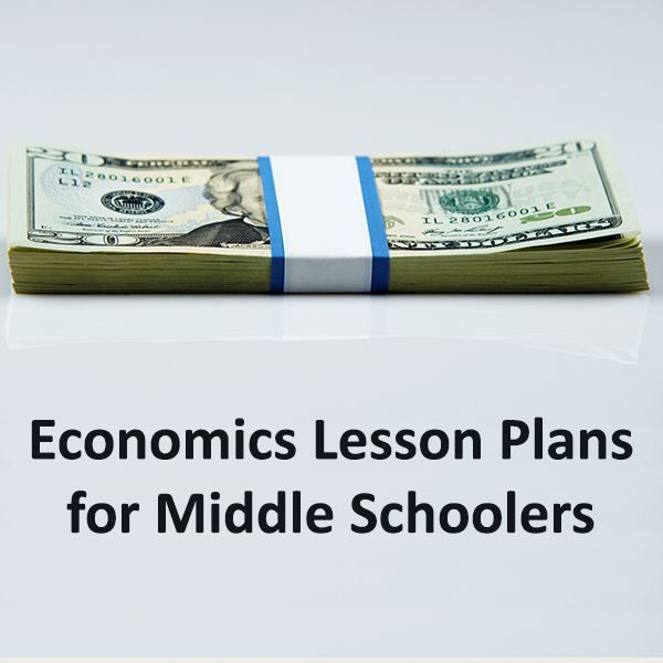 Pin By Bright Hub Education On Grades 6 8 Lesson Plans Economics Lessons Teaching Economics Middle School Lessons