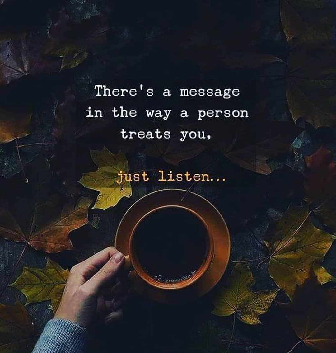 Famous Quotes There S A Message In The Way A Person Treats You Just Listen Kutipan Hidup Motivasi Inspirasional