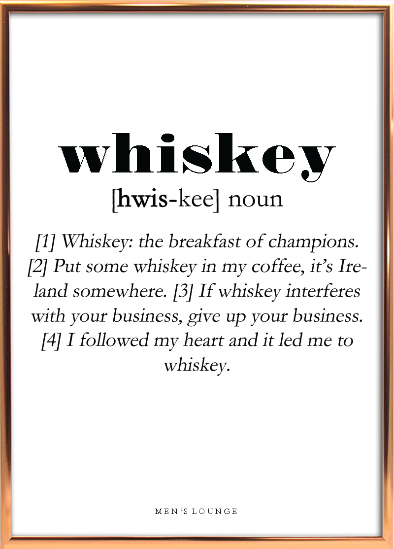 A Funny Whiskey Definition As A Poster Can Be Bought From Men S Lounges Webshop Which Is Linked In Whiskey Quotes Funny Funny Drinking Quotes Drinking Quotes