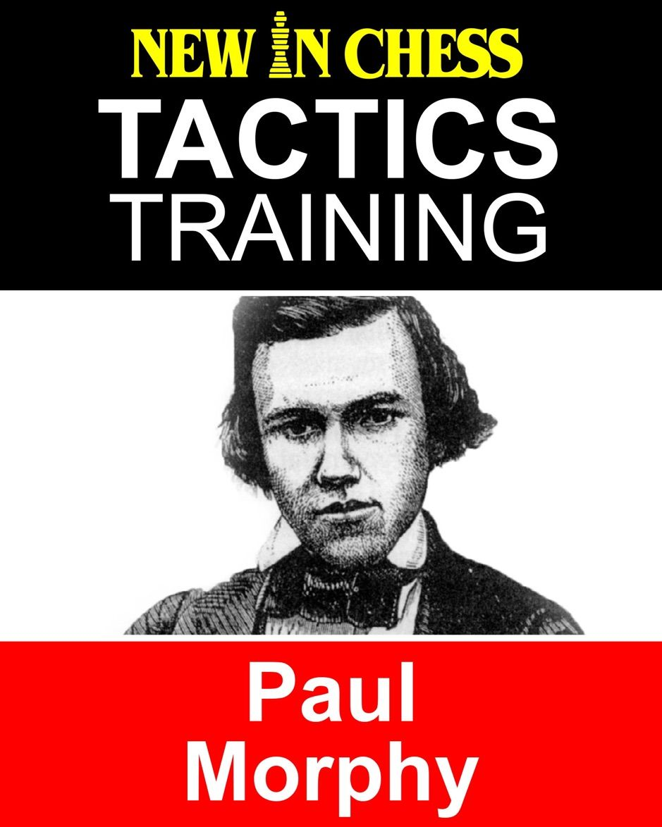 Tactics Training Paul Morphy Affiliate Paul Morphy Training Download Ad Paul Morphy Chess Books Chess Tactics