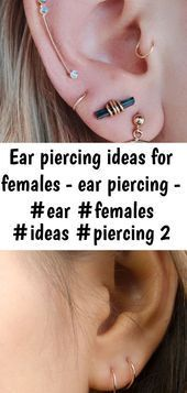 Ear piercing ideas for females   - ear piercing - #ear #females #ideas #piercing 2   - Piercings - #ear #Females #ideas #piercing #Piercings #secondearpiercing Ear piercing ideas for females   - ear piercing - #ear #females #ideas #piercing 2   - Piercings - #ear #Females #ideas #piercing #Piercings #earpiercingideas
