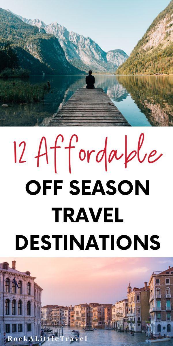 12 Affordable Off Season Travel Destinations