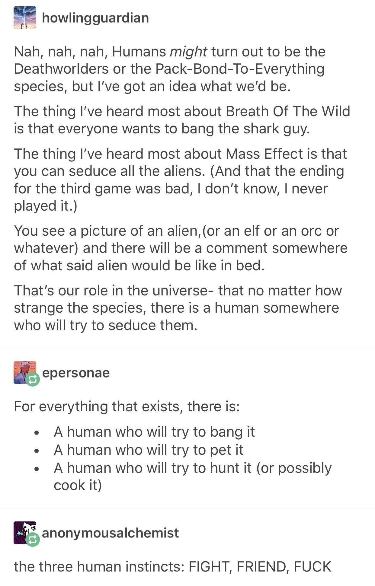 For any alien/creature there is a human who will try to