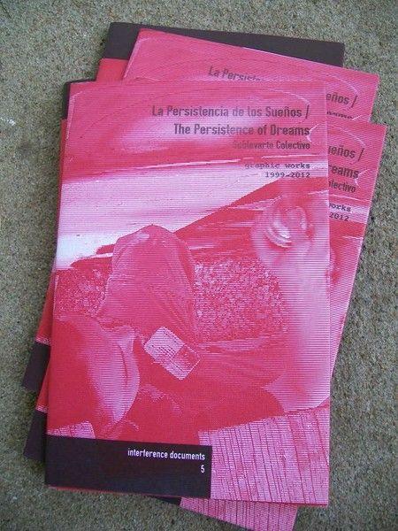La Persistencia de los Sueños / The Persistence of Dreams by Sublevarte Colectivo $6 http://pioneerspress.com/catalog/zines/4129/