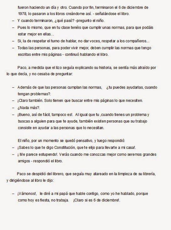 Ayer en clase estuvimos hablando de la fiesta de la Constitución Española. Hemos aprendido que es un libro grande que escribieron hace much...