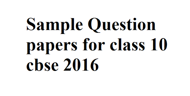 Sample Question Papers For Class  Cbse   Cbse  Result