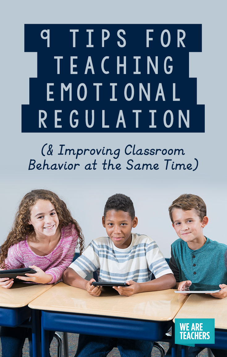 Teacher We Must Teach Emotional >> 10 Tips For Teaching Emotional Regulation Improving Classroom