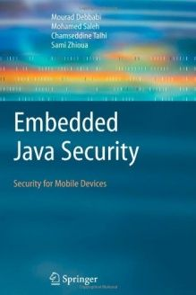 Embedded Java Security  Security for Mobile Devices, 978-1849966238, Mohamed Saleh, Springer; Softcover reprint of hardcover 1st ed. 2007 edition
