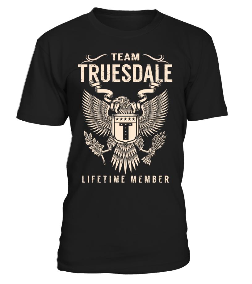 Team TRUESDALE Lifetime Member Last Name T-Shirt #TeamTruesdale