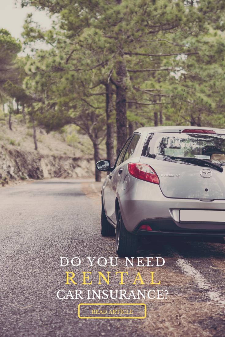 Do you need rental car insurance? Explore the benefits