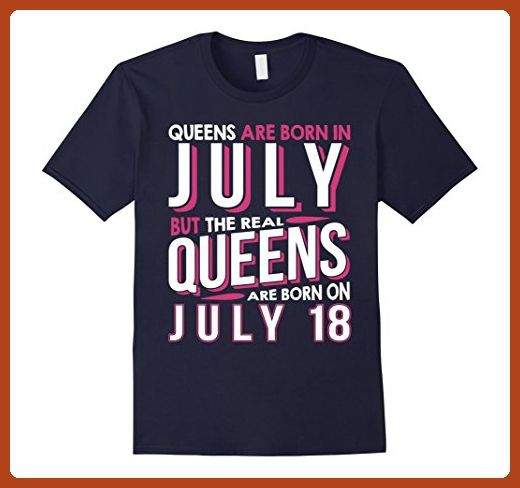 Mens Real Queens Are Born On July 18 T Shirt 18th Birthday Gifts 2XL Navy