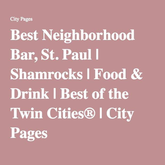 Best Neighborhood Bar St Paul Shamrocks Food Drink Best