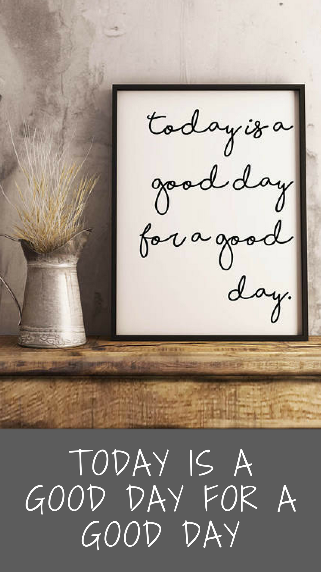 modern farmhouse decor printable quote 8x10 sign today is a good day for a good day on farmhouse kitchen quotes free printable id=34367