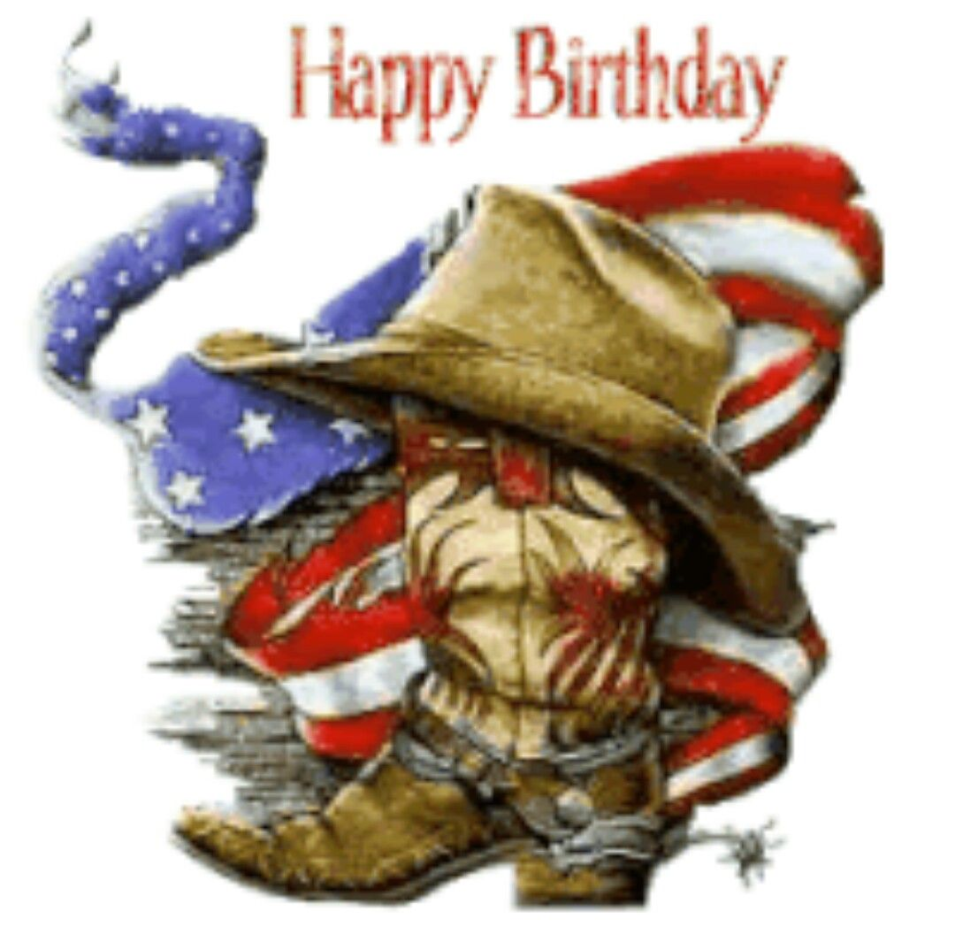 Happy Birthday Cowboy With Images Happy Birthday Cowboy Happy Birthday Country Happy Birthday Cowgirl