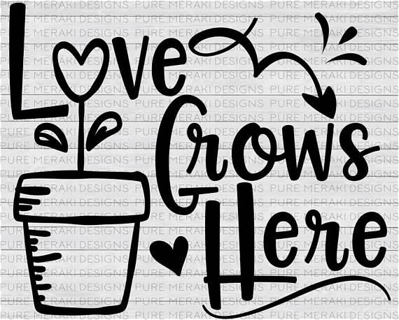 Download Love Grows Here SVG Plants SVG Gardening SVG Family Svg ...
