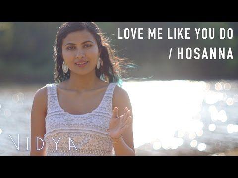 Ellie Goulding Love Me Like You Do Hosanna Vidya Mashup Cover Love Me Like Vidya Vox Mashup