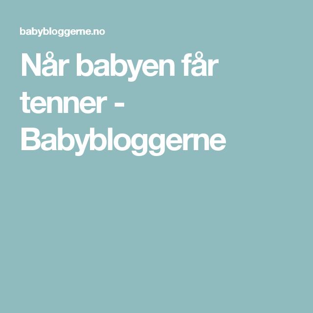 Når babyen får tenner - Babybloggerne