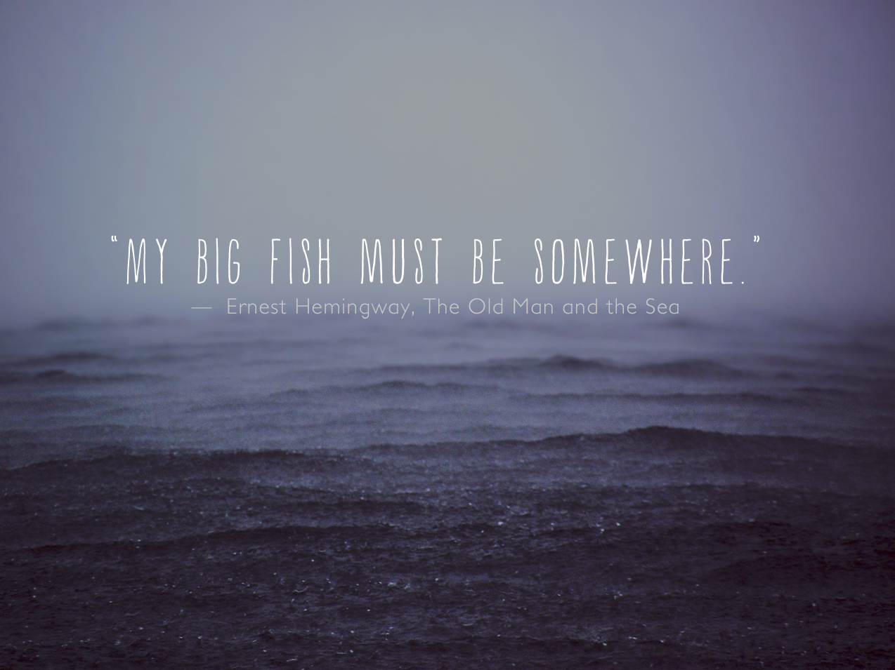 Quote From Old Man And The Sea: Ernest Hemingway. The Old Man And The Sea.