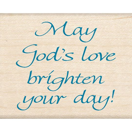 20 Inspirational Quotes To Brighten Your Day: Inkadinkado Stamp, May God's Love Brighten Your Day