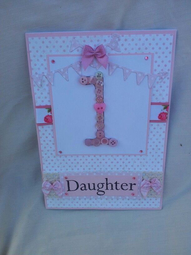 1st Birthday Card For Daughter Card Making Pinterest Cards