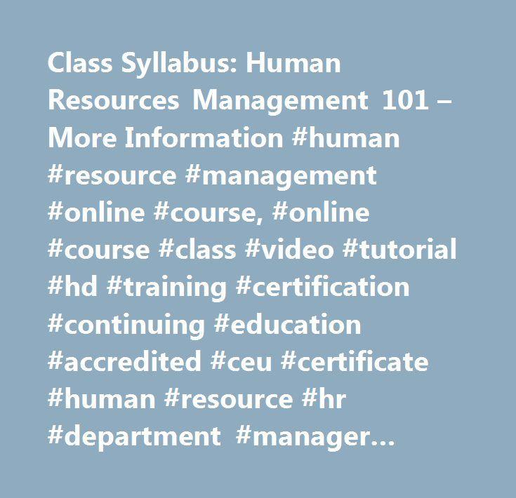 Class Syllabus Human Resources Management 101 More Information