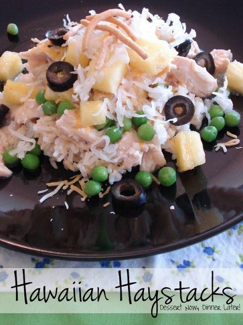 Dessert Now, Dinner Later!: Hawaiian Haystacks