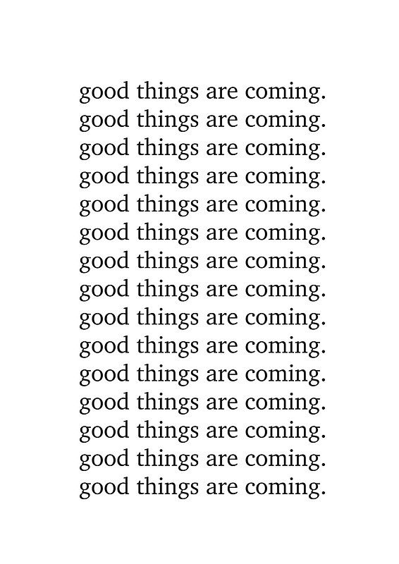 Good things are coming Inspiring motivation quote - Inspiring typography  Poster by HoneymoonHotel