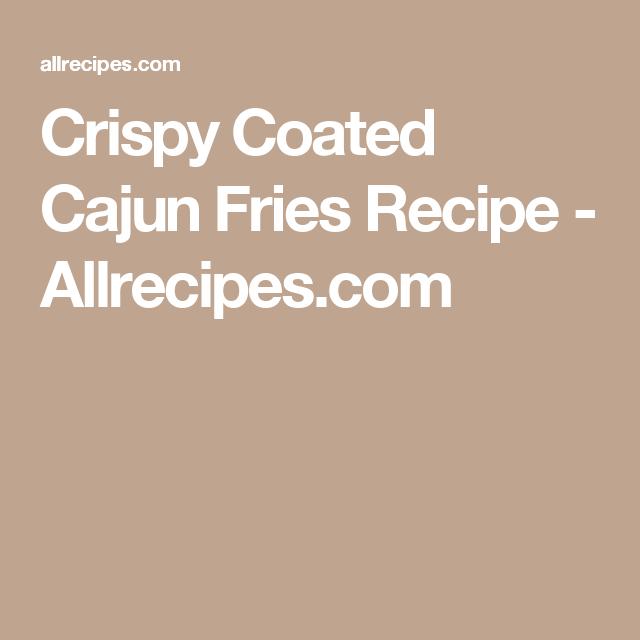 Crispy Coated Cajun Fries Recipe - Allrecipes.com