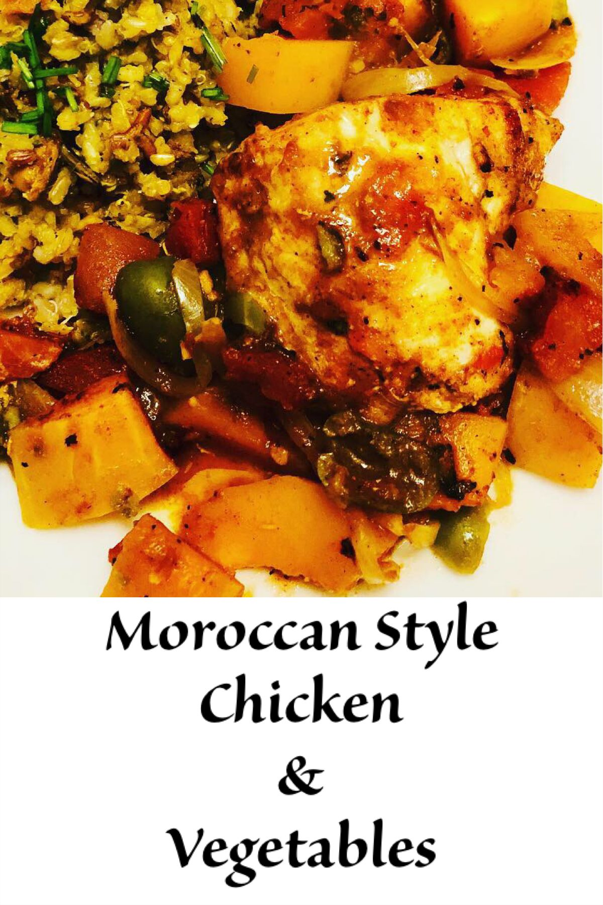 Moroccan Style Chicken And Vegetables Recipe Chicken Vegetables Cooking Chinese Food Food