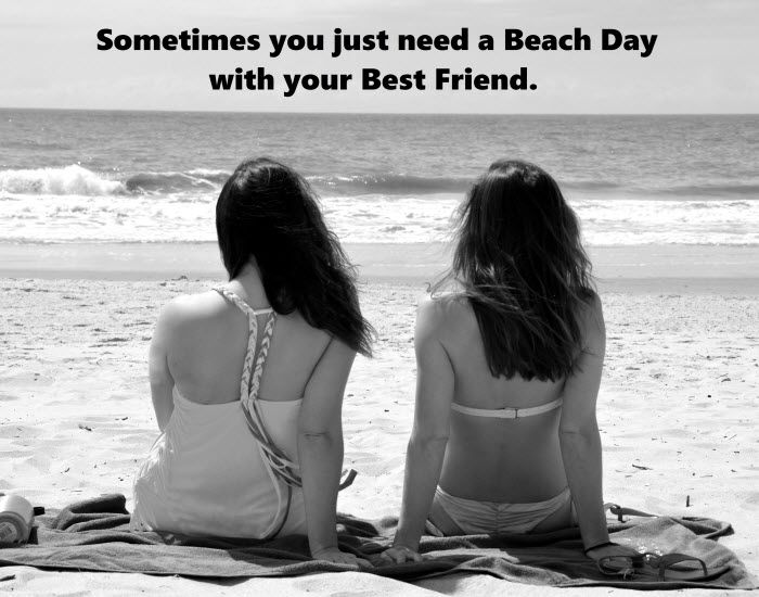 Sometimes You Just Need A Beach Day With Your Best Friend When Do We Leave For Myrtle My