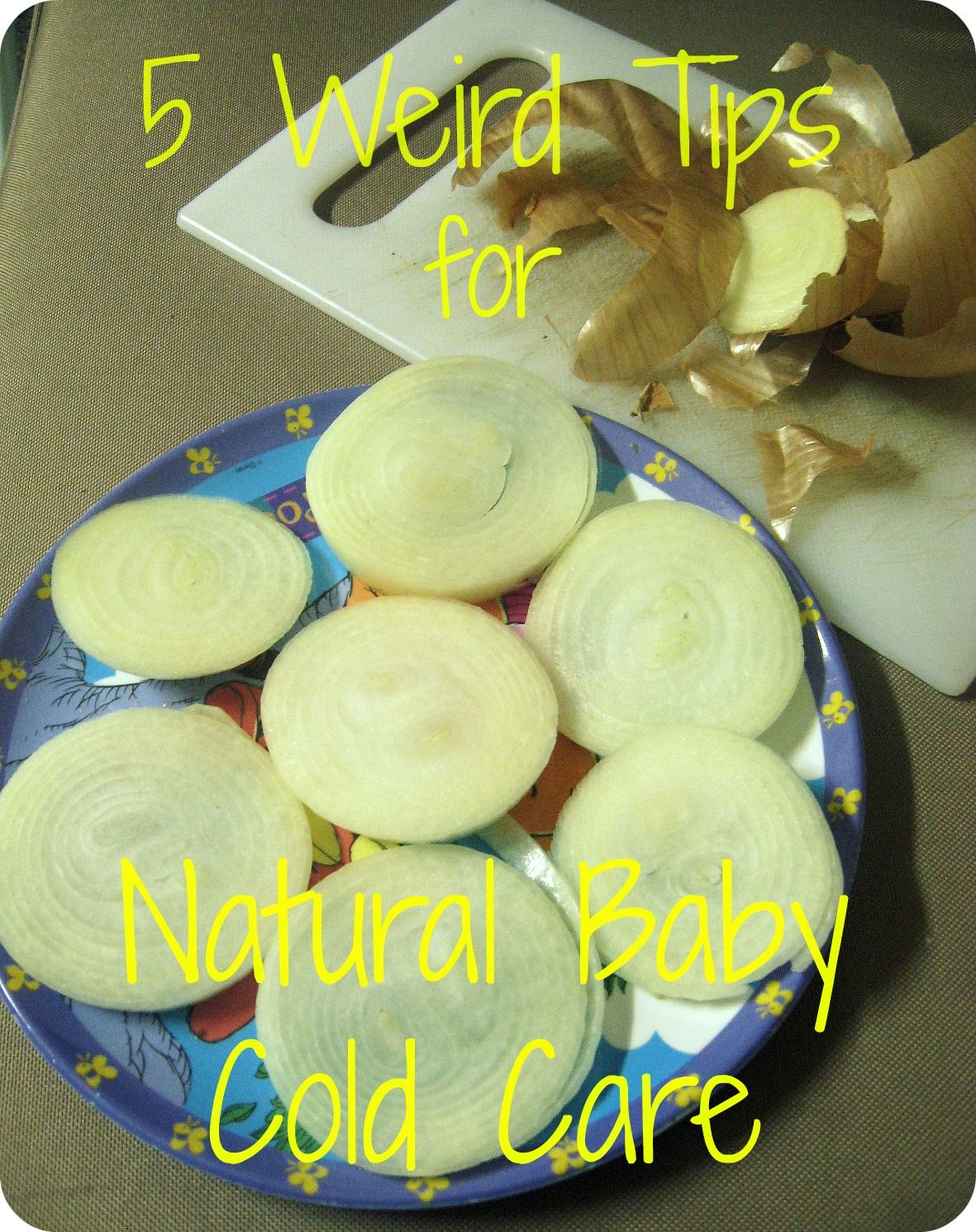 5 Weird Tips Natural Baby Cold Care Newborn Safe I Ve