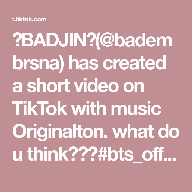 Badjin Badembrsna Has Created A Short Video On Tiktok With Music Originalton What Do U Think Bts Official Bighit Jungkook Muslim Jungshook Omg Is