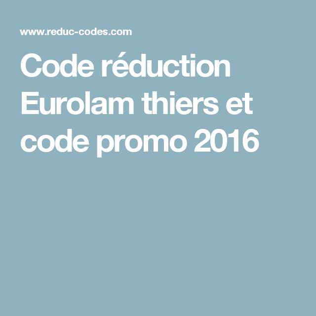 Code réduction Eurolam thiers et code promo 2016