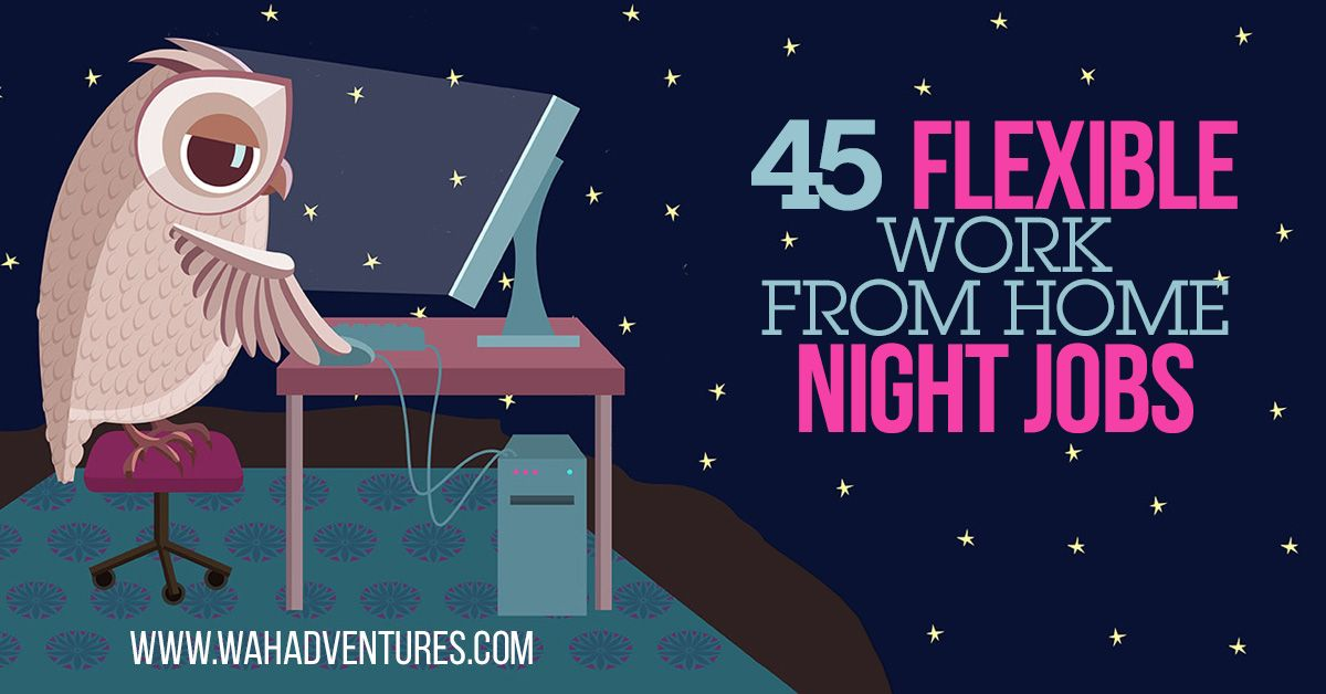 76 Work from Home Part Time and Full Time Night Shift Jobs