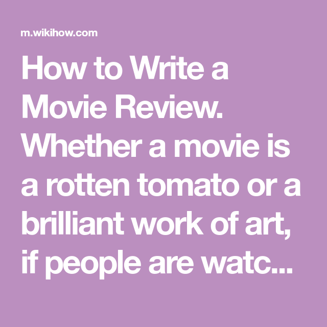 Write A Movie Review Writing Rotten Tomatoes Movies