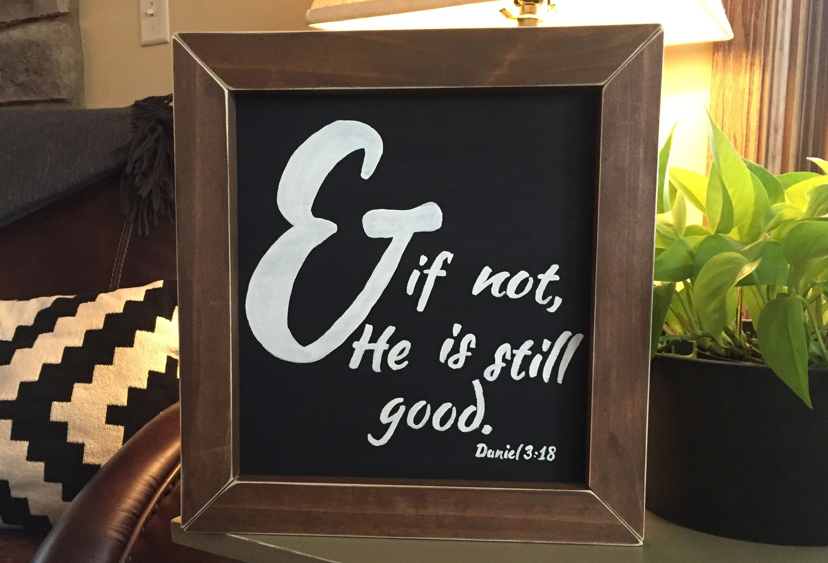 Wood sign. Scripture art. Home decor. Daniel 3:18.